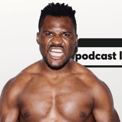 Interview Francis Ngannou UFC 218 Podcast La Sueur