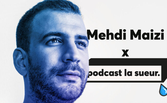 Interview Mehdi Maizi pour le Podcast La Sueur