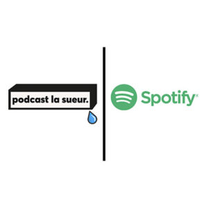 spotify podcast la sueur